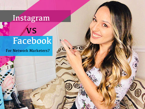 Building your network marketing business with Facebook and Instagram