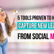 5 Tools Proven to Help Capture Leads on Social Media
