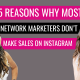 top 5 reasons why most network marketers don't make sales on Instagram